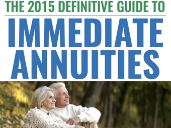 The 2015 Definitive Guide To Immediate Annuities